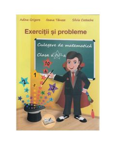 Culegere de matematica - Clasa 4 - Exercitii si probleme Ed.2018 - Adina Grigore