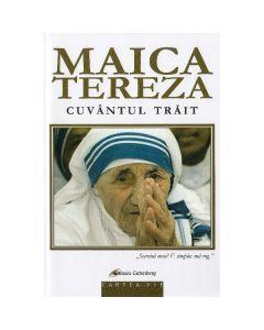 Maica Tereza, cuvantul trait