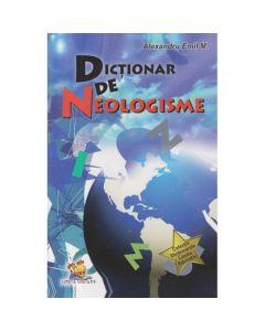 Dictionar de neologisme - Alexandru Emil M.