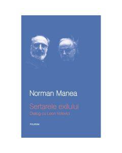 Sertarele exilului. Dialog cu Leon Volovici  - Norman Manea