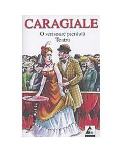 O scrisoare pierduta. Teatru - I.L. Caragiale
