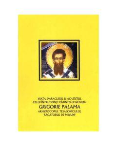 Viata, paraclisul si acatistul celui intru Sfinti Parintelui nostru Grigorie Palama