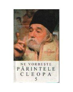 Ne vorbeste Parintele Cleopa 5