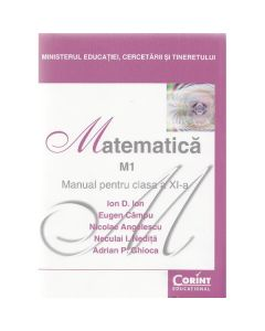 Matematica. M1 - Clasa 11 - Manual - Ion D. Ion, Eugen Campu, Nicolae Angelescu
