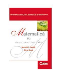 Manual matematica clasa 12 M2 2007 - Neculai I. Nedita, Gina Caba