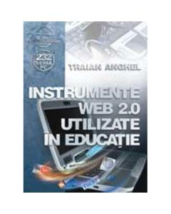 Instrumente web 2.0 utilizate in educatie - Traian Anghel