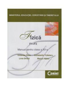 Fizica clasa 12 F1+F2 - Octavian Rusu, Constantin Traistaru, Livia Dinica