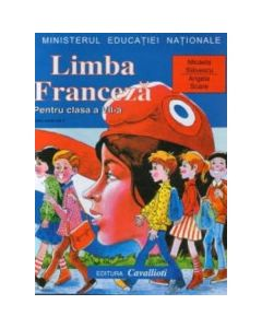 Limba franceza L1 - Clasa 7 - Manual - Micaela Slavescu, Angela Soare