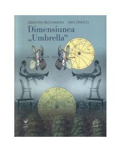 Dimensiunea Umbrella - Sebastian Reichmann, Dan Stanciu