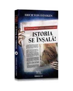 Istoria se insala! - Erich von Daniken