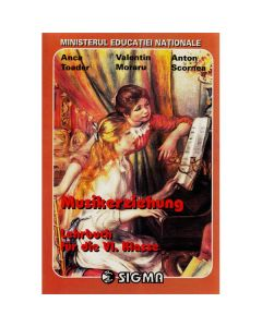 Educatie muzicala - Clasa 6 - Manual. Lb. Germana - Anca Toader, Valentin Moraru, Anton Scornea