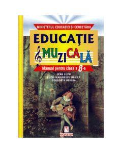 Educatie muzicala - Clasa 8 - Manual - Jean Lupu, Lucia Marinescu Danila