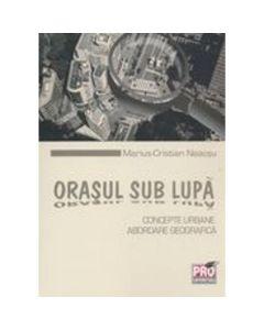Orasul sub lupa - Marius-Cristian Neacsu