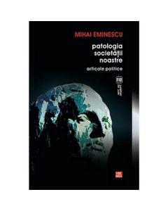 Patologia societatii noastre - Mihai Eminescu