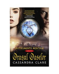 Instrumente mortale vol. 1: Orasul oaselor - Cassandra Clare
