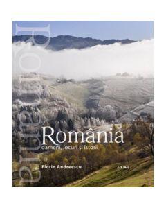 Romania oameni, locuri si istorii - Florin Andreescu