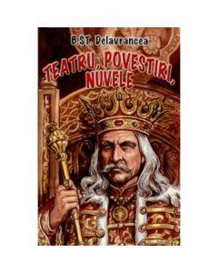 Teatru, povestiri, nuvele - B. St. Delavrancea
