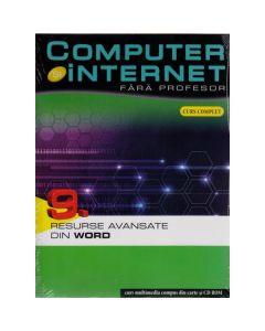 Computer Si Internet  Fara Profesor Vol. 9. Resurse Avansate Din Word