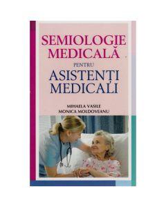 Semiologie Medicala Pentru Asistenti Medicali - Mihaela Vasile, Monica Moldoveanu