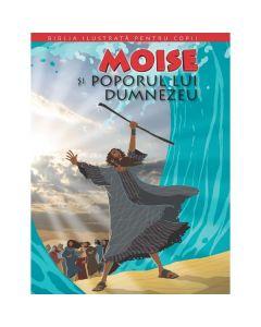 Biblia ilustrata pentru copii vol.3: Moise si poporul lui Dumnezeu