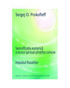 Semnificatia esoterica a muncii spiritual-stiintifice comune - Sergej O. Prokofieff