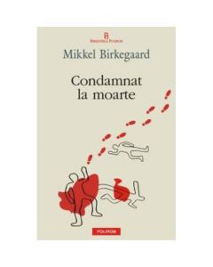 Condamnat la moarte - Mikkel Birkegaard