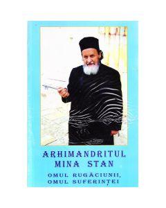 Omul rugaciunii, omul suferintei, Arhimandritul Mina Stan - Ion Nalbitoru