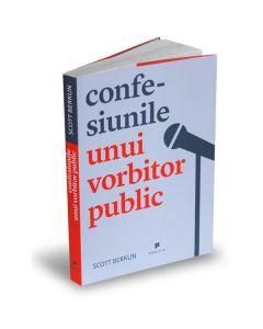 Confesiunile Unui Vorbitor Public - Scott Berkun