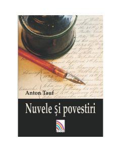 Nuvele si povestiri - Anton Tauf