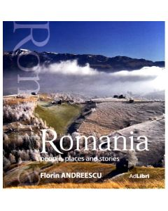 Romania. People, places and stories (format mic) - Florin Andreescu