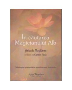 In cautarea Magicianului Alb - Stefania Magidson In Dialog Cu Carmen Firan