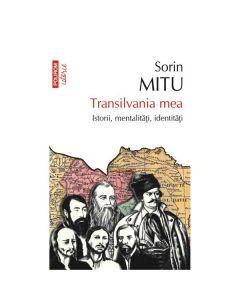 Transilvania mea ed.2013 - Sorin Mitu