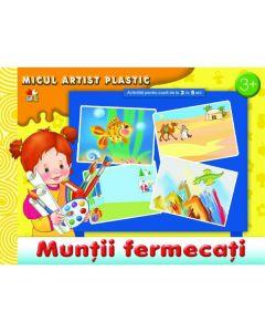 Muntii fermecati: Micul artist plastic 3-5 ani
