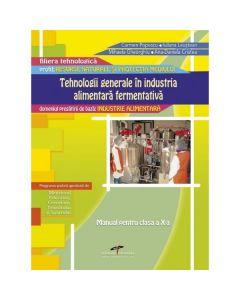 Tehnologii generale in industria alimentara fermentativa Cls 10 - Ana-Daniela Cristea, Iuliana Leustean