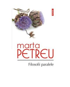 Filosofii paralele - Marta Petreu