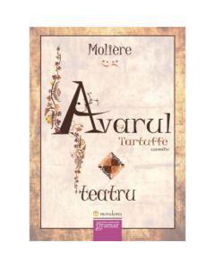 Avarul. Tartuffe - Moliere