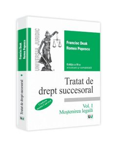 Tratat de drept succesoral Ed.3 Vol.1: Mostenirea legala - Francisc Deak, Romeo Popescu