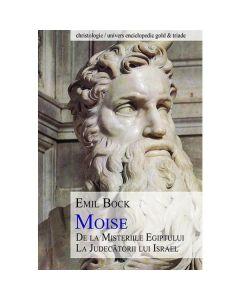 Moise, de la Misteriile Egiptului la Judecatorii lui Israel - Emil Bock