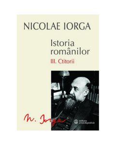Istoria Romanilor vol.3: Ctitorii - Nicolae Iorga