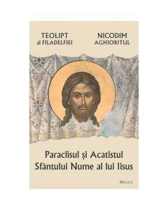 Paraclisul si acatistul Sfantului Nume al lui Iisus - Teolipt al Filadelfiei, Nicodim Aghioritul