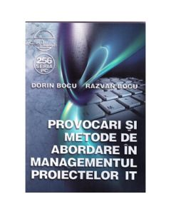 Provocari si metode de abordare in Managementul Proiectelor IT - Dorin Bocu, Razvan Bocu