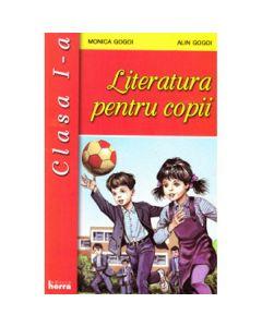 Literatura pentru copii cls 1 - Monica Gogoi, Alin Gogoi
