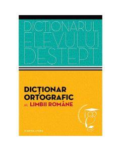 Dictionarul elevului destept: Dictionar ortografic al limbii romane - Irina Panovf