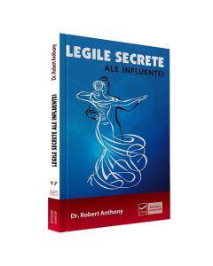 Legile secrete ale influentei - Robert Anthony