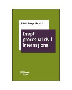 Drept procesual civil international - Flavius George Pancescu