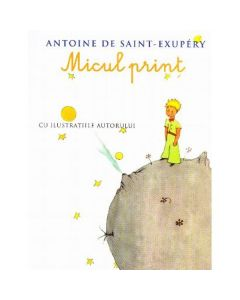 Micul print (necartonat) - Antoine de Saint-Exupery
