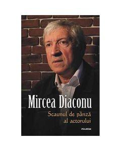 Scaunul de panza al actorului - Mircea Diaconu