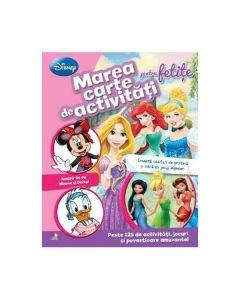 Marea carte de activitati pentru fetite - Disney