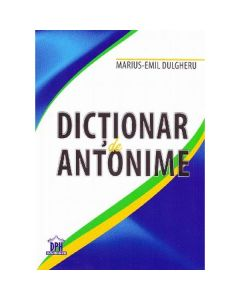 Dictionar de antonime - Marius-Emil Dulgheru