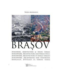 Brasov: Atmosfera, Arhitectura Si Spatiu Urban - Teofil Mihailescu